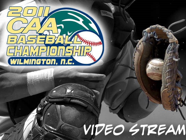 2011 CAA BASEBALL CHAMPIONSHIP TO BE VIDEO STREAMED